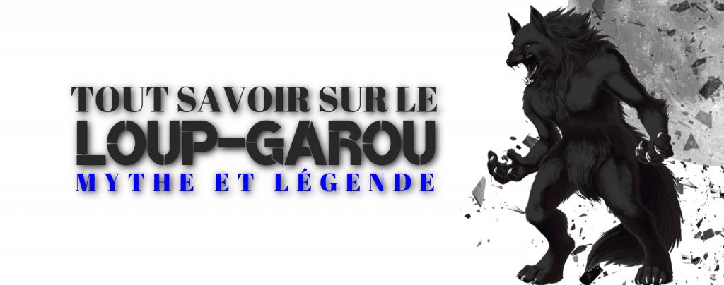 Tout Savoir Sur Le Loup Garou : Mythe Et Légende